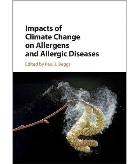 Impacts of Climate Change on Allergens and Allergic Diseases (Hardcover) - image 1 of 1
