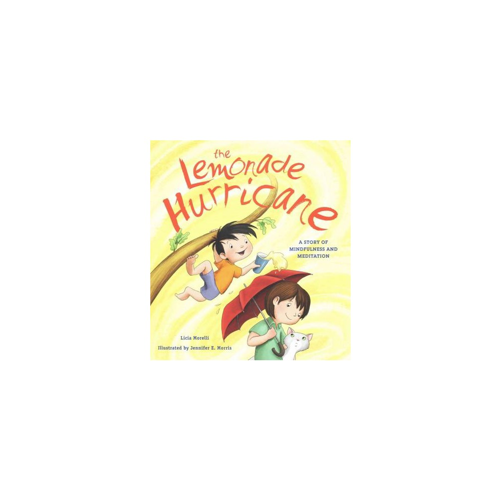 Lemonade Hurricane : A Story of Mindfulness and Meditation (Hardcover) (Licia Morelli)