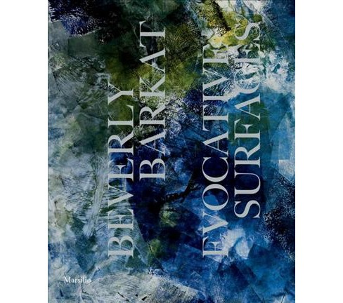 Beverly Barkat : Evocative Surfaces (Bilingual) (Hardcover) (Sally Haftel Naveh) - image 1 of 1