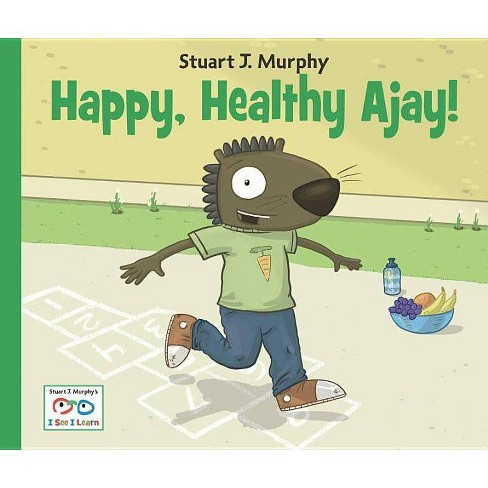 Happy, Healthy Ajay! - (Stuart J. Murphy's I See I Learn: Health and Safety Skills) by  Stuart J Murphy - image 1 of 1