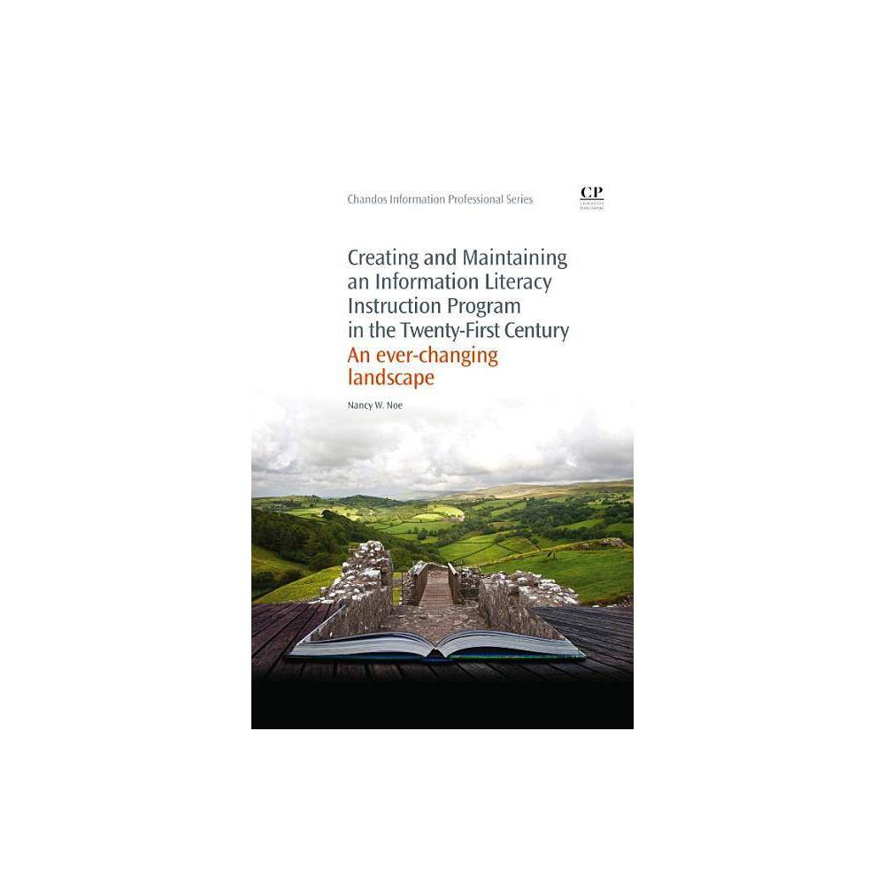 Creating And Maintaining An Information Literacy Instruction Program In The Twenty First Century Chandos Information Professional By Nancy Noe