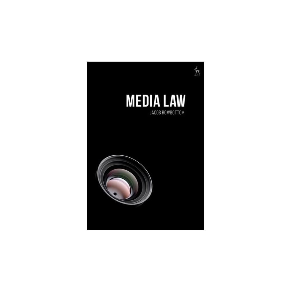 Media Law - by Jacob Rowbottom (Paperback)