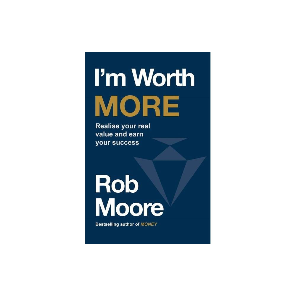 I M Worth More By Rob Moore Paperback
