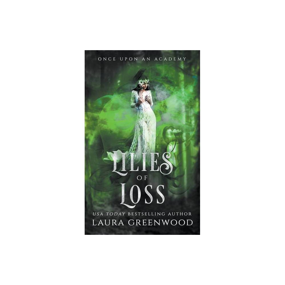 Lilies Of Loss By Laura Greenwood Paperback