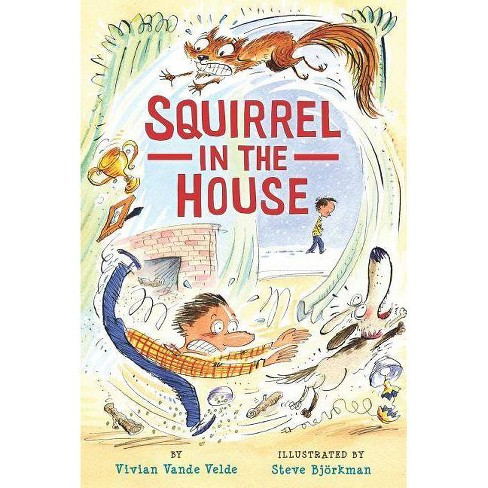 Squirrel in the House - (Twitch the Squirrel) by  Vivian Vande Velde (Paperback) - image 1 of 1