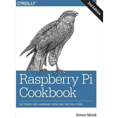 Raspberry Pi Cookbook - 2 Edition by  Simon Monk (Paperback) - image 1 of 1