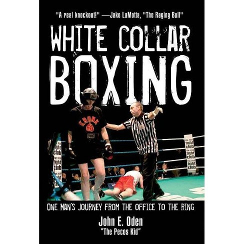 White Collar Boxing - by  John E Oden (Hardcover) - image 1 of 1