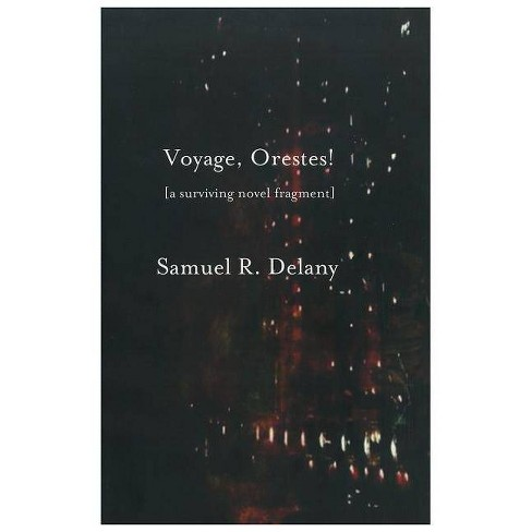 Voyage, Orestes! - by  Samuel R Delany (Paperback) - image 1 of 1