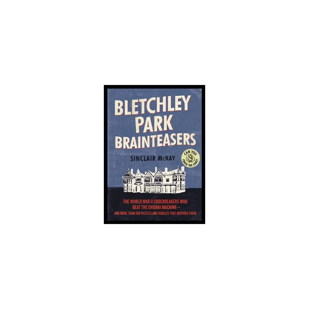 Bletchley Park Brainteasers - by Sinclair McKay (Paperback)