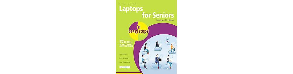 Laptops for Seniors in Easy Steps : Windows 10 Edition (Paperback) (Nick...