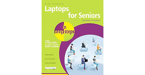 Laptops for Seniors in Easy Steps : Windows 10 Edition (Paperback) (Nick Vandome) - image 1 of 1