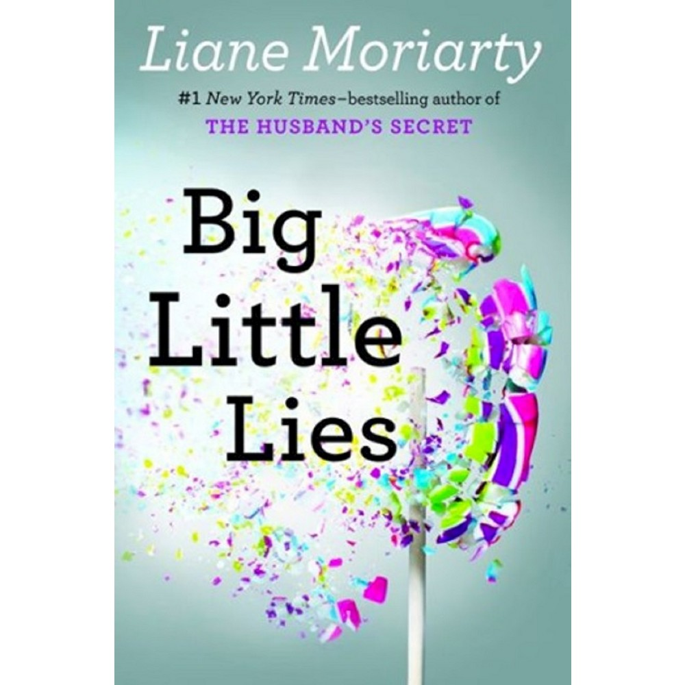 Big Little Lies (Hardcover) (Liane Moriarty) Coming July 29, 2014, the new novel from Liane Moriarty, #1 New York Times?bestselling author of The Husband?s Secret What a wonderful writer?smart, wise, funny.?Anne Lamott Pirriwee Public?s annual school Trivia Night has ended in a shocking riot. One parent is dead. The school principal is horrified. As police investigate what appears to have been a tragic accident, signs begin to indicate that this devastating death might have been cold-blooded murder. In this thought-provoking novel, number-one New York Times?bestselling author Liane Moriarty deftly explores the reality of parenting and playground politics, ex-husbands and ex-wives, and fractured families. And in her pitch-perfect way, she shows us the truth about what really goes on behind closed suburban doors.