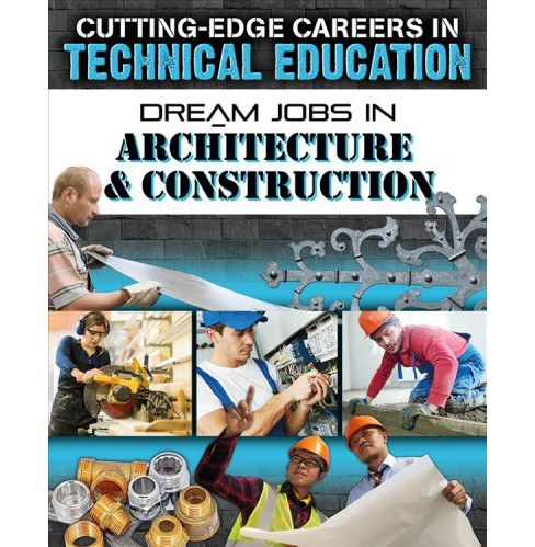 Dream Jobs in Architecture & Construction -  by Adrianna Morganelli (Paperback) - image 1 of 1
