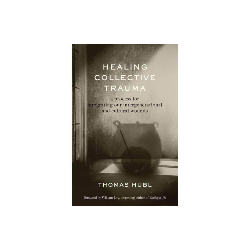 Healing Collective Trauma By Thomas H Bl Julie Jordan Avritt Hardcover