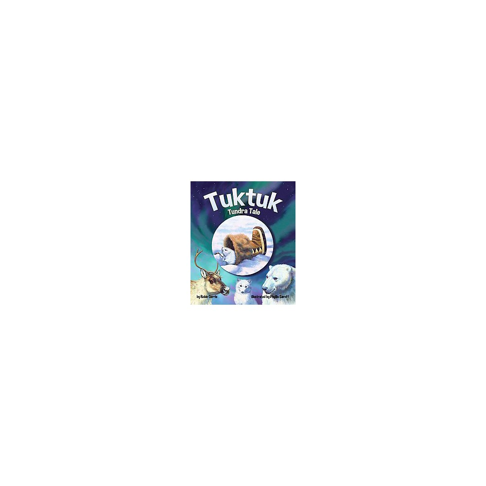 Tuktuk : Tundra Tale (School And Library) (Robin Currie)