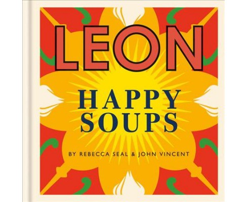 Leon Happy Soups (Hardcover) (Rebecca Seal & John Vincent) - image 1 of 1