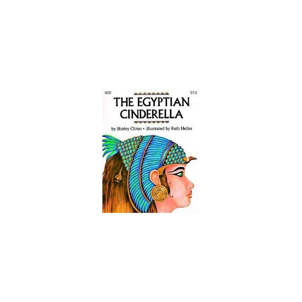 Egyptian Cinderella (Reprint) (Paperback) (Shirley Climo)
