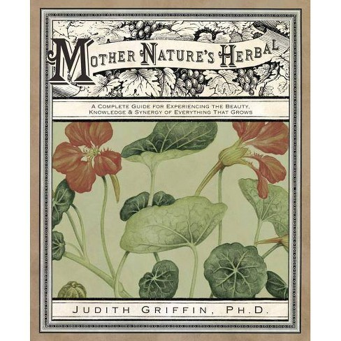 Mother Nature's Herbal - by  Judith Griffin (Paperback) - image 1 of 1