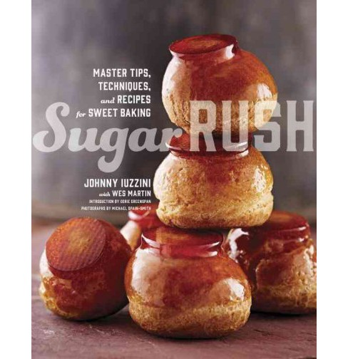 Sugar Rush : Master Tips, Techniques, and Recipes for Sweet Baking (Hardcover) (Johnny Iuzzini) - image 1 of 1