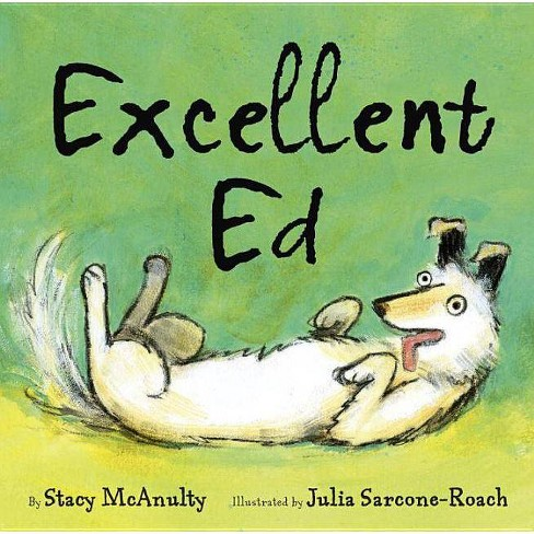 Excellent Ed - by  Stacy McAnulty (Hardcover) - image 1 of 1