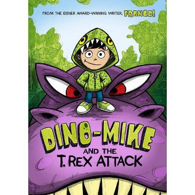 Dino-Mike and the T. Rex Attack - (Dino-Mike!) by  Franco Aureliani (Hardcover)