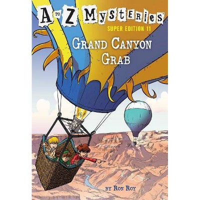 A to Z Mysteries Super Edition #11: Grand Canyon Grab - by  Ron Roy (Paperback)