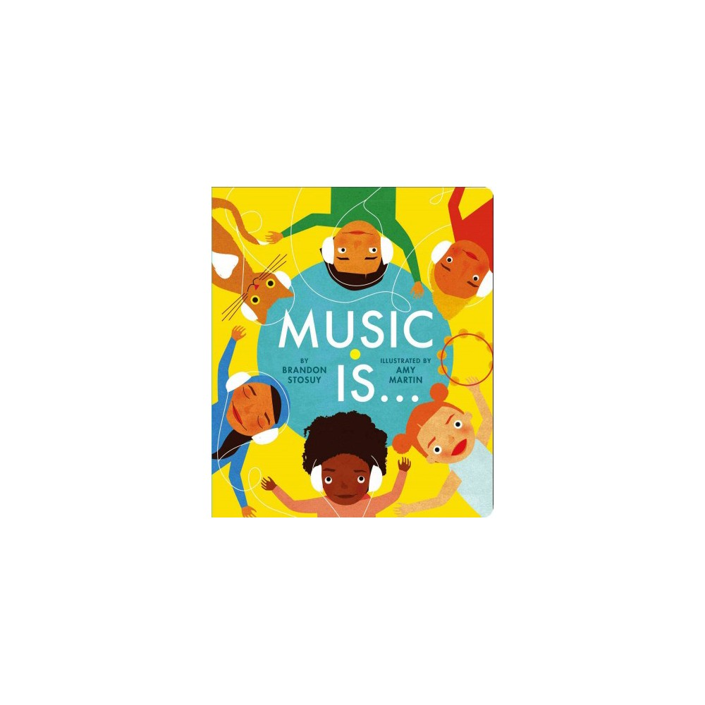 Music Is . . . (Hardcover) (Brandon Stosuy)