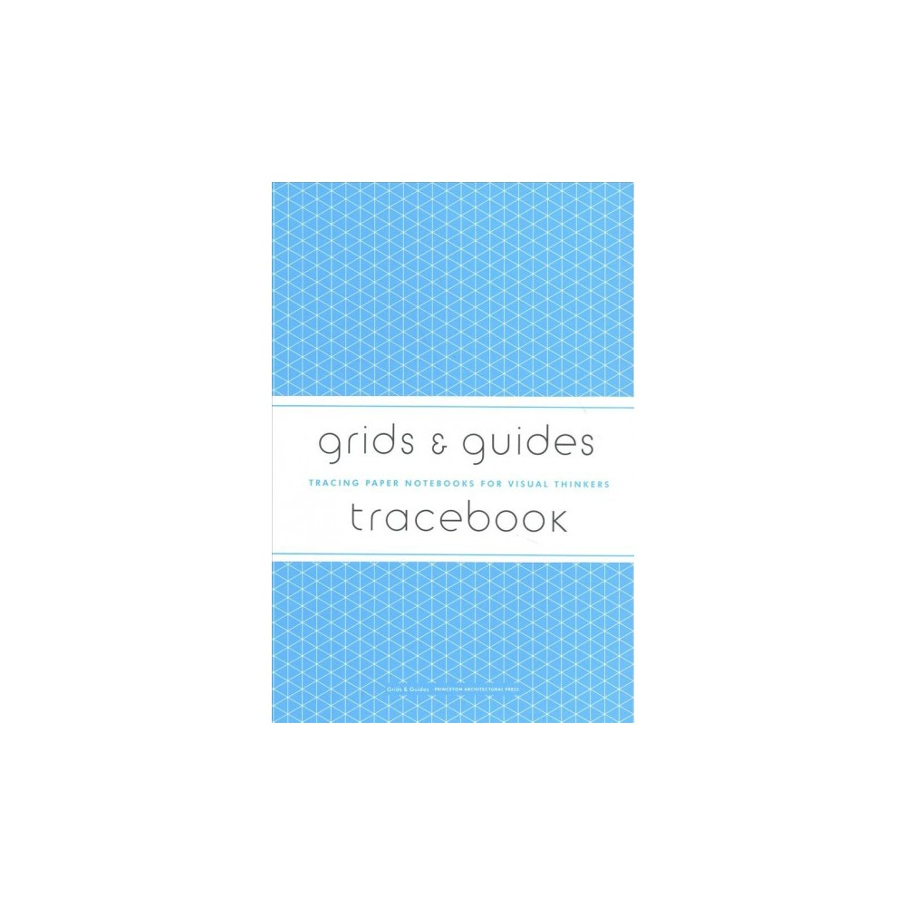 Grids & Guides Tracebook : Tracing Paper Notebooks for Visual Thinkers - (Paperback)