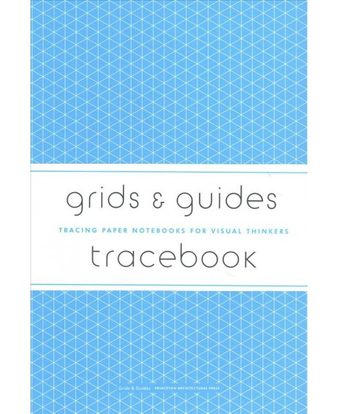Grids & Guides Tracebook : Tracing Paper Notebooks for Visual Thinkers (Paperback) - image 1 of 1