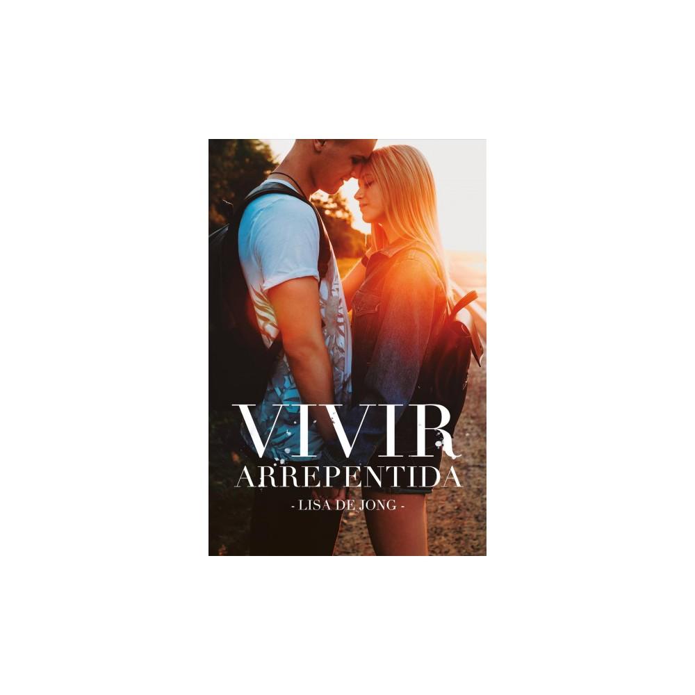 Vivir arrepentida / Living With Regret - by Lisa De Jong (Paperback)