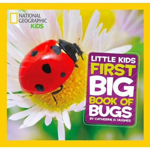 Little Kids First Big Book of Bugs - (National Geographic Kids) by  Catherine D Hughes (Hardcover) - image 1 of 1