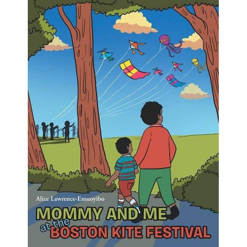 Mommy and Me at the Boston Kite Festival - by  Alice Lawrence-Emuoyibo (Paperback) - image 1 of 1