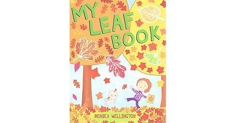 My Leaf Book (School And Library) (Monica Wellington) - image 1 of 1