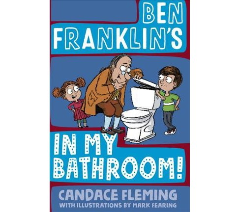 Ben Franklin's in My Bathroom! -  (History Pals) by Candace Fleming (Hardcover) - image 1 of 1
