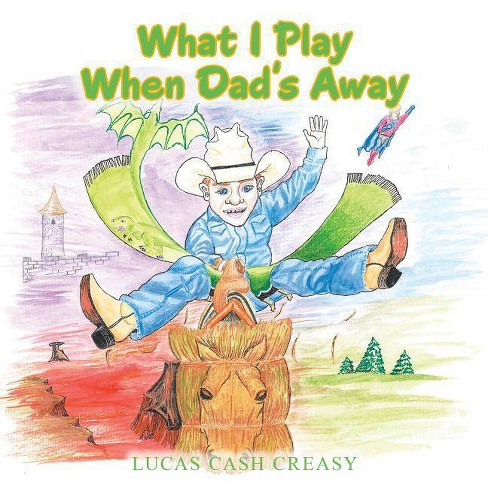 What I Play When Dad's Away - (Paperback) - image 1 of 1