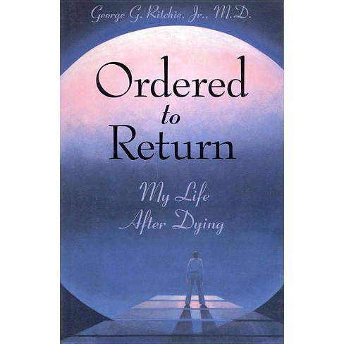 Ordered to Return - by  George G Ritchie (Paperback) - image 1 of 1
