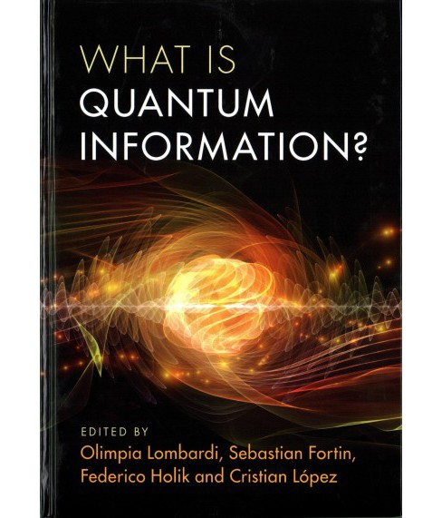 What Is Quantum Information? (Hardcover) (Sebastian Fortin & Federico Holik & Cristian Lu00f3pez) - image 1 of 1
