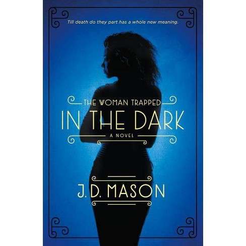 The Woman Trapped in the Dark - (Blink, Texas Trilogy)by J D Mason  (Paperback)