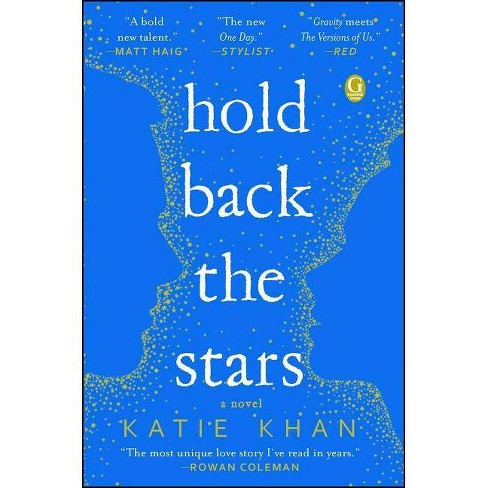Hold Back the Stars - by  Katie Khan (Paperback) - image 1 of 1