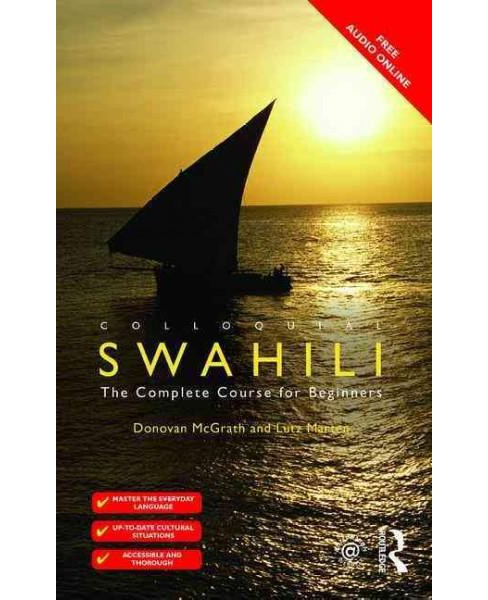 Colloquial Swahili : The Complete Course for Beginners (Bilingual) (Paperback) (Donovan McGrath & Lutz - image 1 of 1