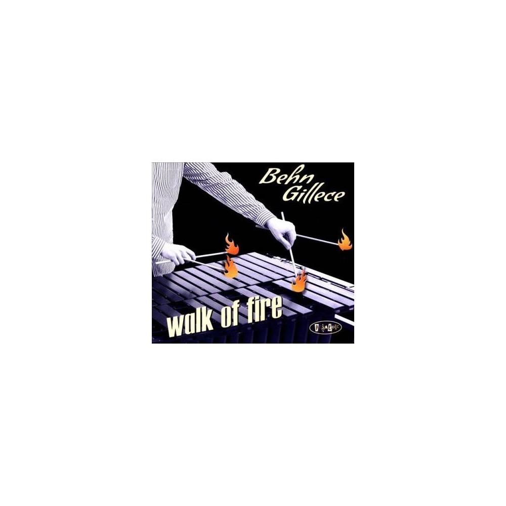 Behn Gillece - Walk Of Fire (CD)