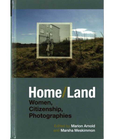 Home/Land : Women, Citizenship, Photographies (Hardcover) - image 1 of 1