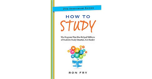 How to Study : The Program That Has Helped Millions of Students Study Smarter, Not Harder (Anniversary) - image 1 of 1