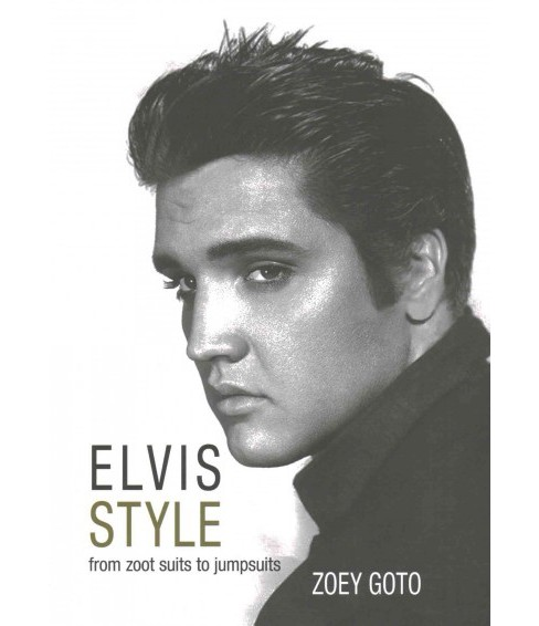 Elvis Style : From Zoot Suits to Jumpsuits (Paperback) (Zoey Goto) - image 1 of 1