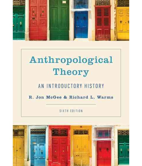 Anthropological Theory : An Introductory History (Paperback) (R. Jon McGee) - image 1 of 1