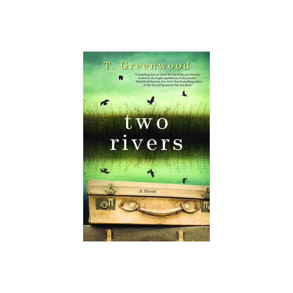 Two Rivers By T Greenwood Paperback