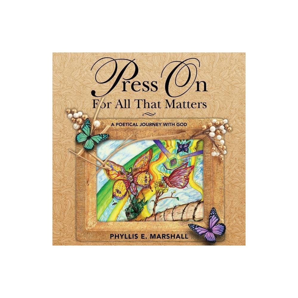 Press On For All That Matters By Phyllis E Marshall Paperback