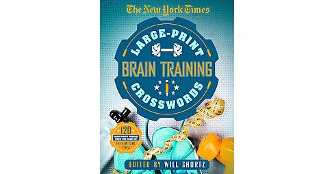New York Times Large-print Brain-training Crosswords : 120 Puzzles from the Pages of the New York Times - image 1 of 1