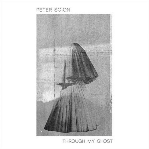 Peter Scion - Through My Ghost (Vinyl) - image 1 of 1