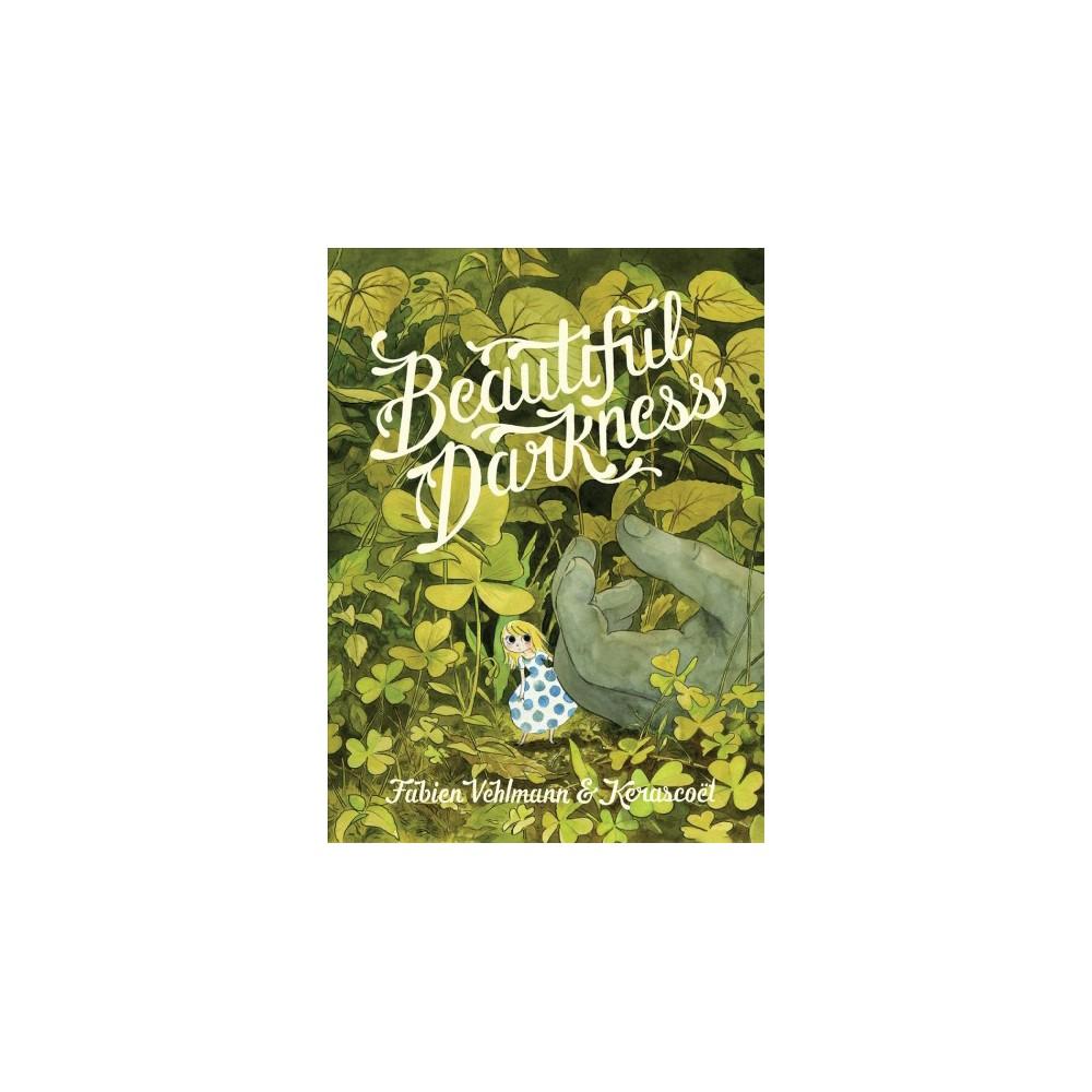 Beautiful Darkness - by Fabien Vehlmann & Kerascoët (Paperback)
